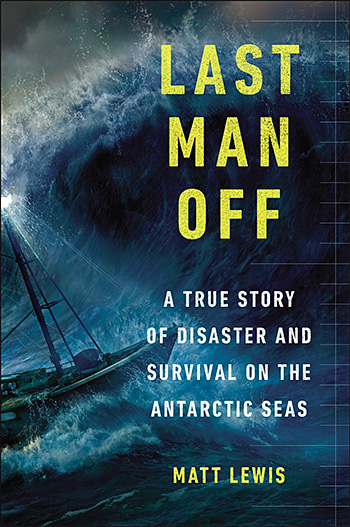 Last Man Off: A True Story of Disaster and Survival on the Antarctic Seas at werd.com