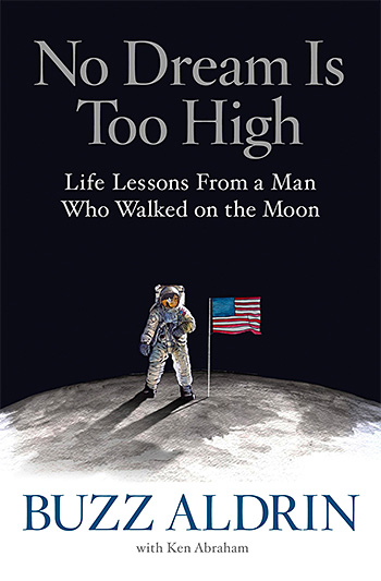 No Dream Is Too High: Life Lessons From a Man Who Walked on the Moon at werd.com