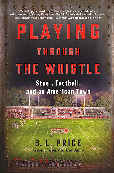 Playing Through the Whistle: Steel, Football, and an American Town at werd.com