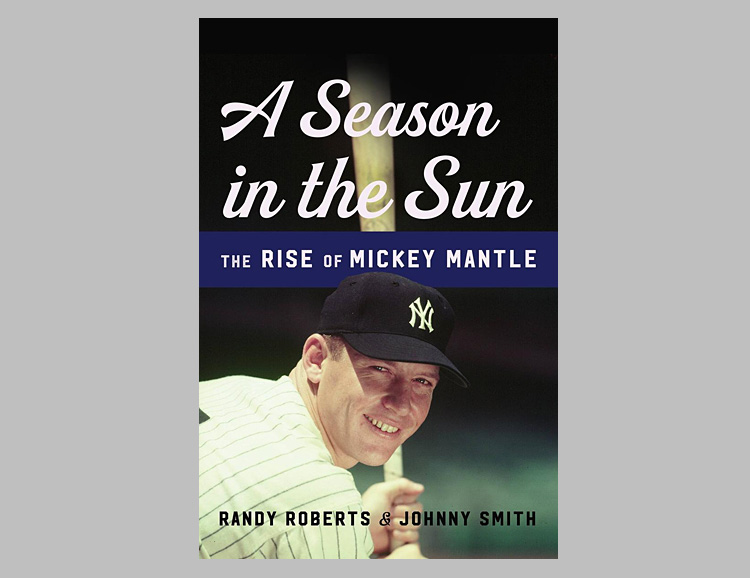 A Season in the Sun: The Rise of Mickey Mantle at werd.com
