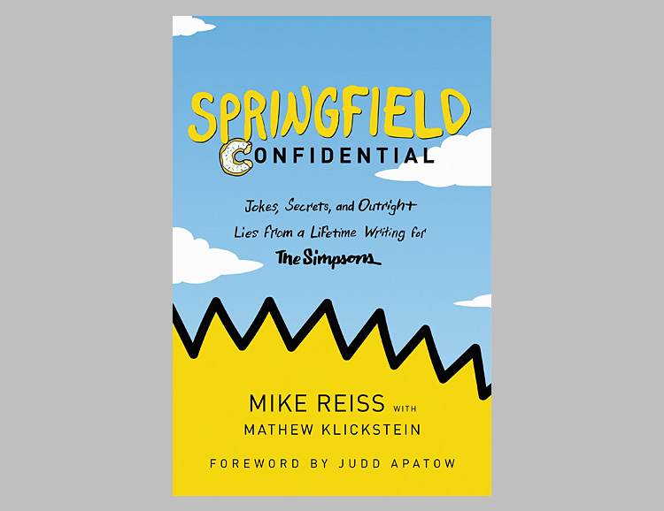 Springfield Confidential: Jokes, Secrets, and Outright Lies from a Lifetime Writing for The Simpsons at werd.com