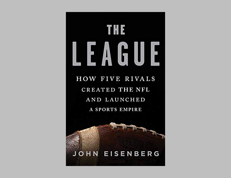 The League: How Five Rivals Created the NFL and Launched a Sports Empire at werd.com