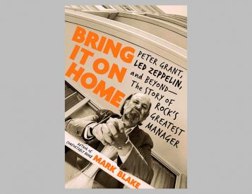 Bring It On Home: Peter Grant, Led Zeppelin, and Beyond