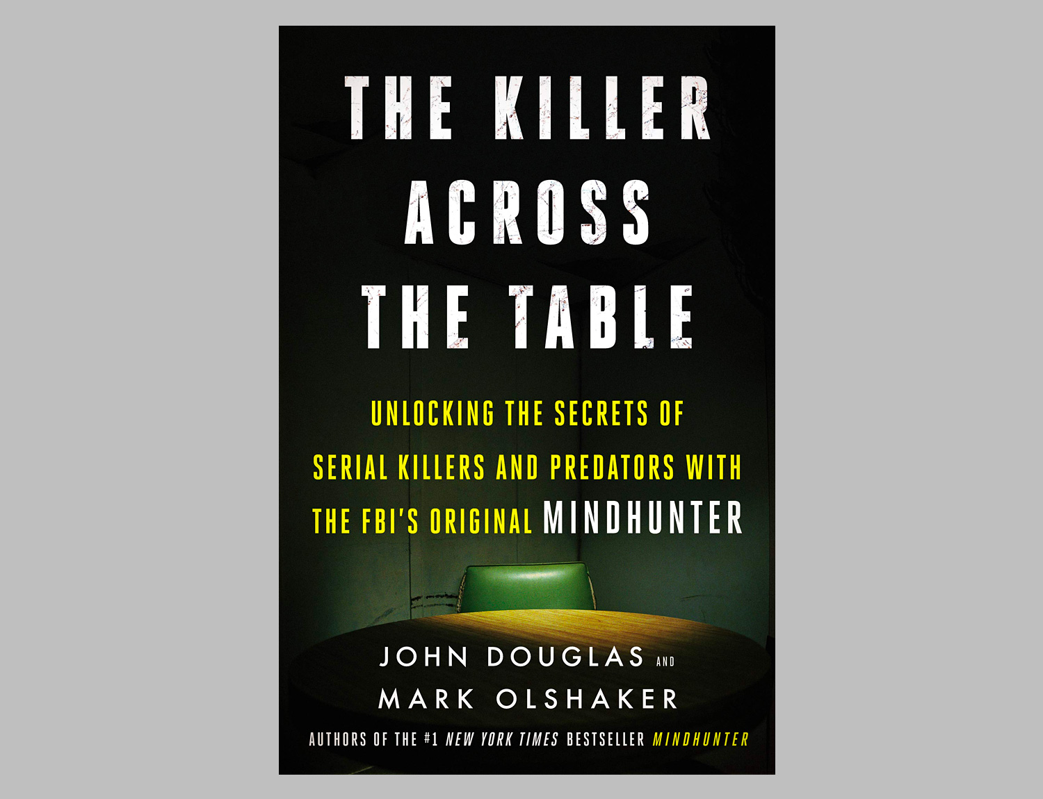 The Killer Across the Table: Unlocking the Secrets of Serial Killers and Predators at werd.com