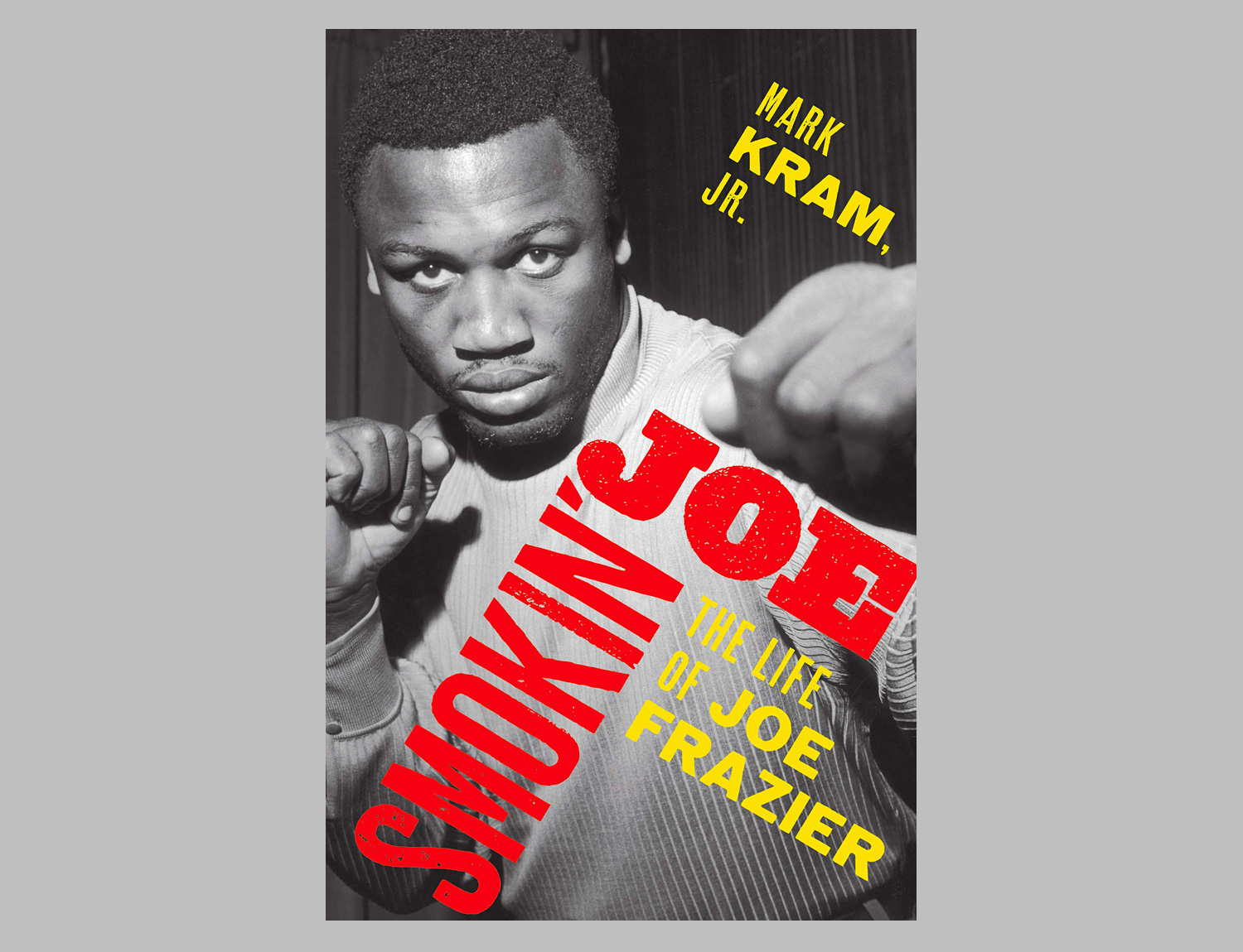 Smokin' Joe: The Life of Joe Frazier at werd.com