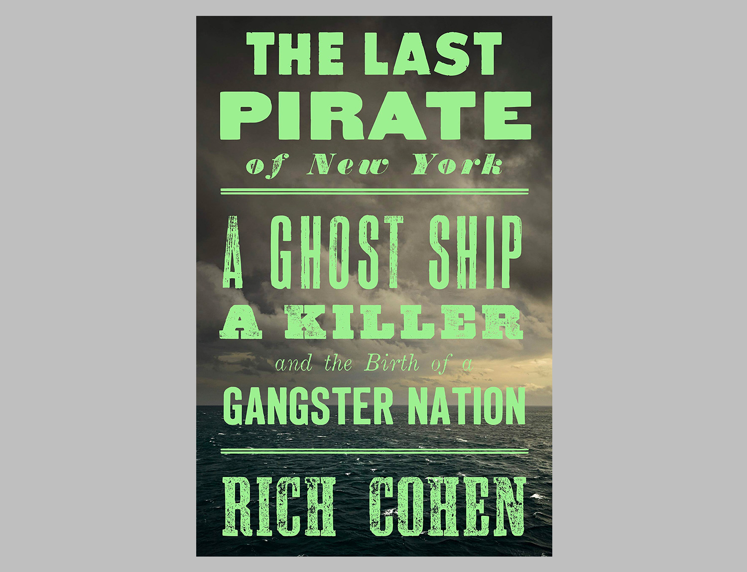 The Last Pirate of New York: A Ghost Ship, a Killer, and the Birth of a Gangster Nation at werd.com